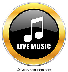 Live music black web icon with golden border isolated on white background. Round glossy button.