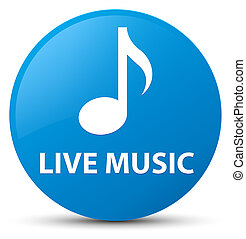 Live music cyan blue round button