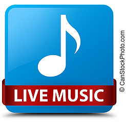Live music cyan blue square button red ribbon in middle