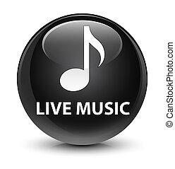 Live music glassy black round button