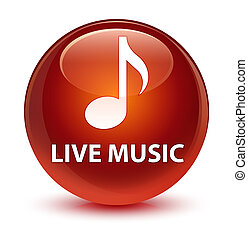 Live music glassy brown round button