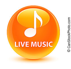 Live music glassy orange round button