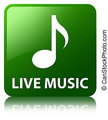 Live music green square button
