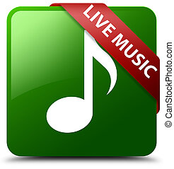 Live music green square button red ribbon in corner