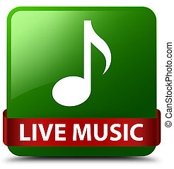 Live music green square button red ribbon in middle