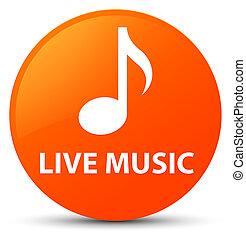 Live music orange round button