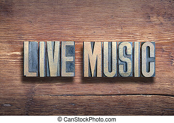 live music phrase wood