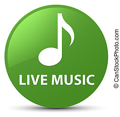 Live music soft green round button