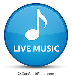 Live music special cyan blue round button