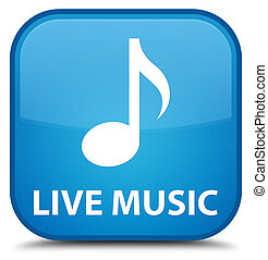 Live music special cyan blue square button