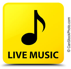 Live music yellow square button