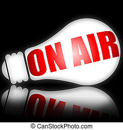 Live On Air - On Air red warning message on electric light...