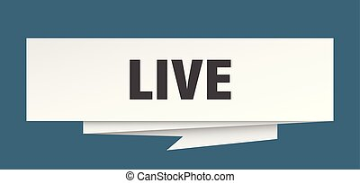live sign. live paper origami speech bubble. live tag. live...