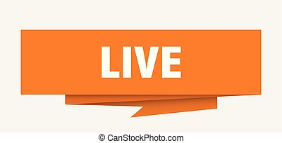 live sign. live paper origami speech bubble. live tag. live...