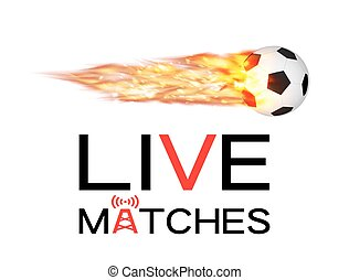 live soccer football match with football burning fire logo