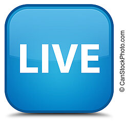 Live special cyan blue square button