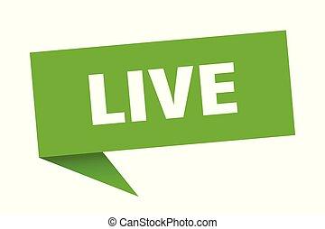 live speech bubble. live sign. live banner