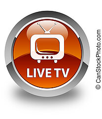 Live tv glossy brown round button