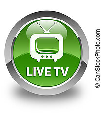 Live tv glossy soft green round button