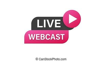 Live Webcast Button, icon, emblem label. Motion graphics