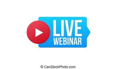 Live Webinar Button, icon, emblem label Motion graphics