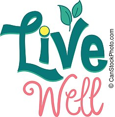 Live Well Typography - Typography Illustration Encouraging...