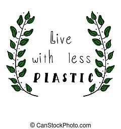 Live with less plastic.