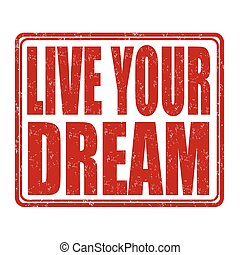Live your dream stamp - Live your dream grunge rubber stamp...