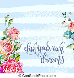 live your own dreams - hand lettering text on brush stroke...