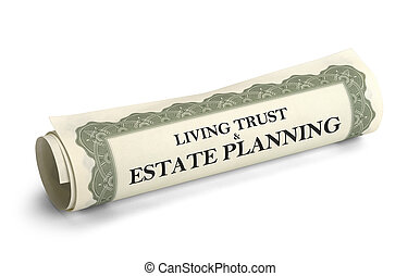 Living Trust - Trust and Estate Papers Rolled Up and...