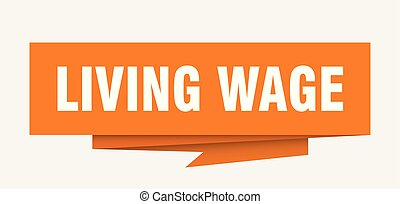 living wage sign. living wage paper origami speech bubble....