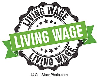 living wage stamp. sign. seal