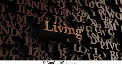 Living - Wooden 3d rendered letters/message