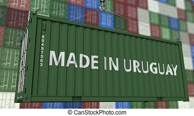 Loading container with MADE IN URUGUAY caption. Uruguayan...