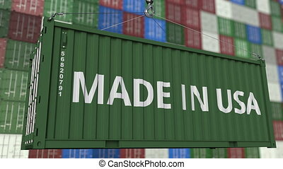 Loading container with MADE IN USA caption. American import...