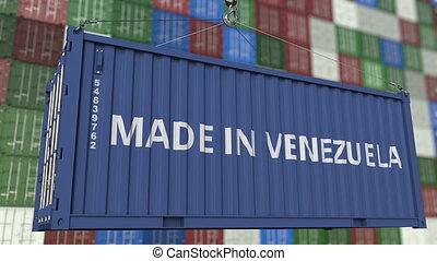 Loading container with MADE IN VENEZUELA caption. Venezuelan...