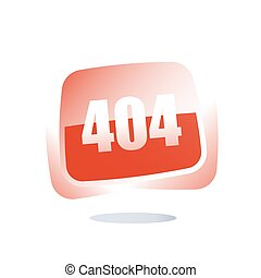 Loading failure, 404 error, page not found concept, red button with number, attention message, web banner template