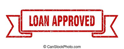 loan approved grunge ribbon. loan approved sign. loan...