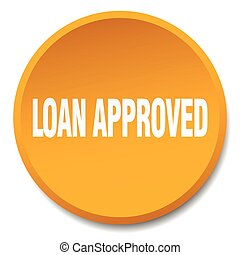 loan approved orange round flat isolated push button