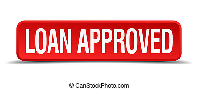 loan approved red 3d square button isolated on white