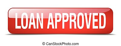 loan approved red square 3d realistic isolated web button