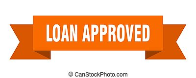 loan approved ribbon. loan approved isolated sign. loan...