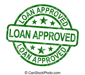 Loan Approved Stamp Shows Credit Agreement Ok - Loan...