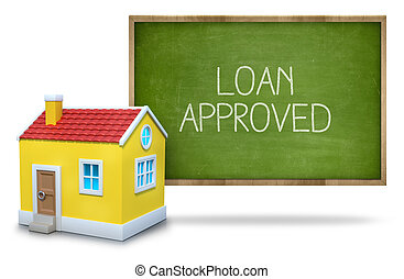 Loan approved text on blackboard with 3d house