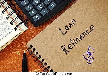 Loan Refinance phrase on the sheet.