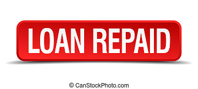 loan repaid red 3d square button isolated on white