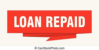 loan repaid sign. loan repaid paper origami speech bubble....