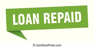 loan repaid speech bubble. loan repaid sign. loan repaid...