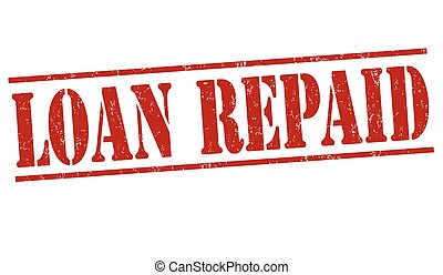 Loan repaid grunge rubber stamp on white background, vector illustration