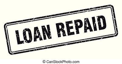 loan repaid stamp. loan repaid square grunge sign. loan ...